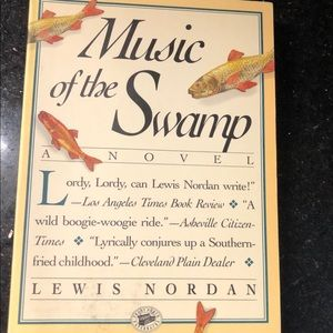 Music Of The Swamp, A Novel, By Nordan, Lewis